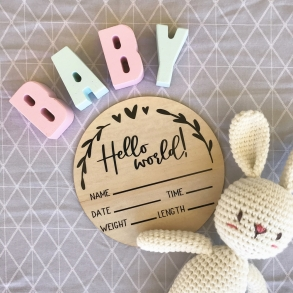 """Hello World"" Baby Birth Announcement Wooden Plaque"