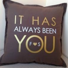 It Has Always Been You Personalised Cushions Weddings